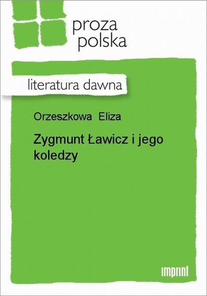 Zygmunt Ławicz I Jego Koledzy