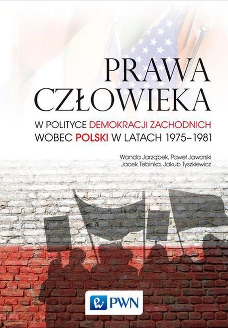 Prawa człowieka - Jacek Tebinka,Jakub Tyszkiewicz,Wanda Jarząbek,Paweł Jaworski