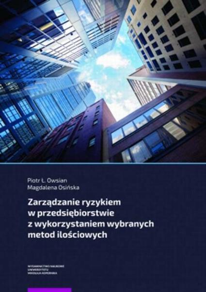Zarządzanie ryzykiem w przedsiębiorstwie z wykorzystaniem wybranych metod ilościowych