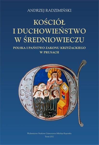 Kościół i duchowieństwo w średniowieczu. Polska i państwo zakonu krzyżackiego w Prusach