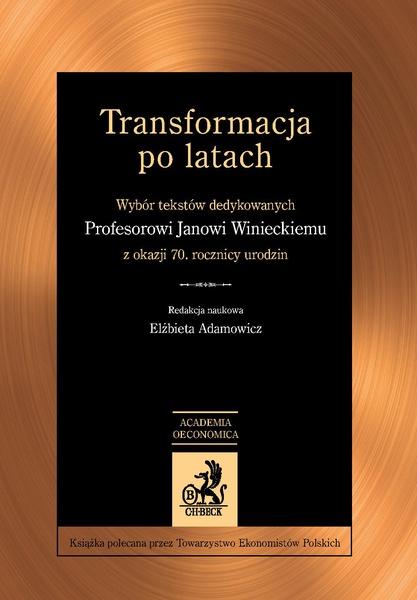 Transformacja po latach. Wybór tekstów dedykowanych Janowi Winieckiemu z okazji 70. rocznicy urodzin