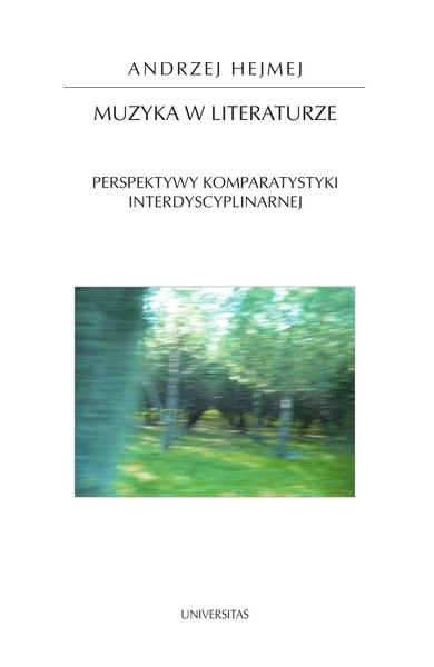 Muzyka w literaturze. Perspektywy komparatystyki interdyscyplinarnej