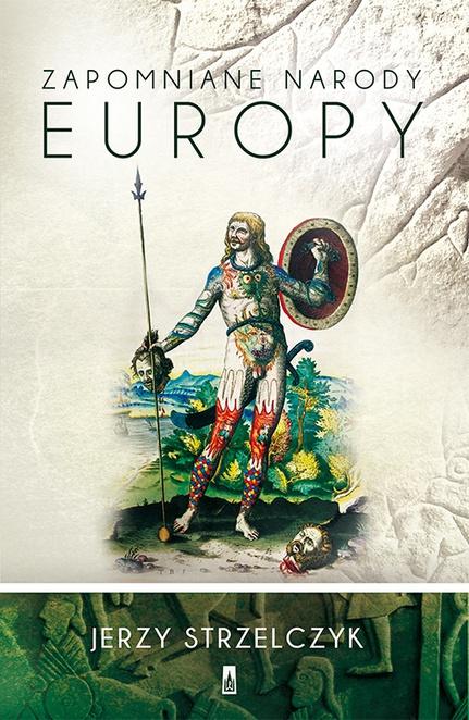 Zapomniane narody Europy - Jerzy Strzelczyk