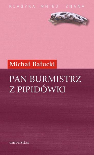 Pan Burmistrz z Pipidówki.