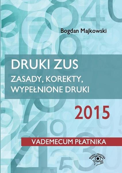 Druki ZUS 2015 Zasady, korekty, wypełnione druki