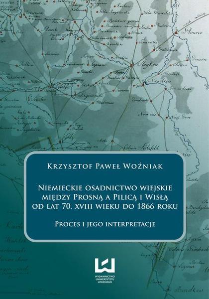 Niemieckie osadnictwo wiejskie między Prosną a Pilicą i Wisłą od lat 70 XVIII wieku do 1866 roku