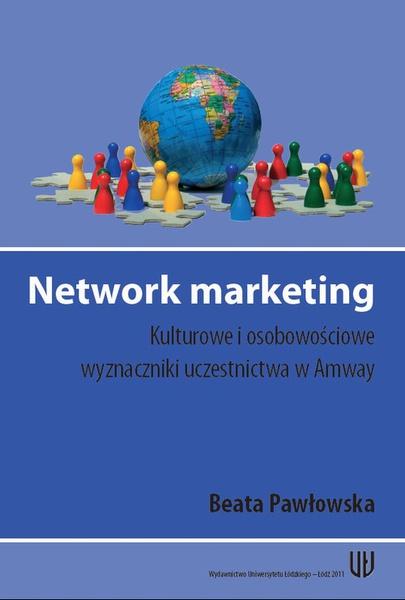 Network marketing. Kulturowe i osobowościowe wyznaczniki uczestnictwa w Amway