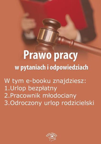 Prawo pracy w pytaniach i odpowiedziach, wydanie grudzień-styczeń 2016 r.