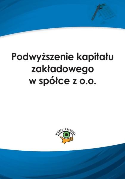 Podwyższenie kapitału zakładowego w spółce z o.o.