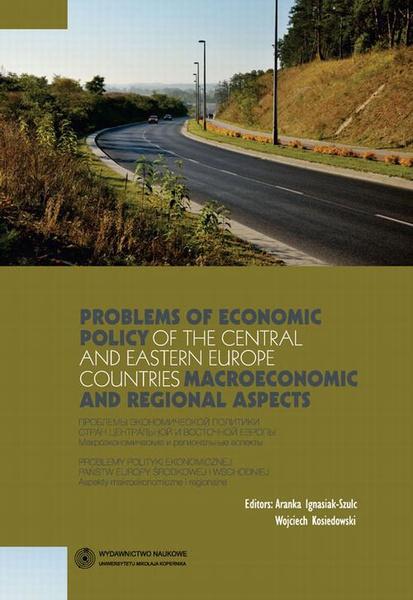 Problems of economic policy of the Central and Eastern Europe countries: macroeconomic and regional aspects. Problemy polityki ekonomicznej państw Europy Środkowej i Wschodniej: aspekty makroekonomicz