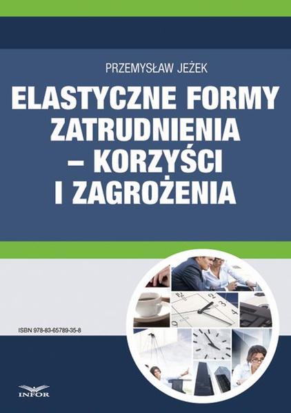 Elastyczne formy zatrudnienia - korzyści i zagrożenia