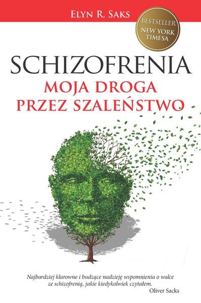 Schizofrenia. Moja droga przez szaleństwo