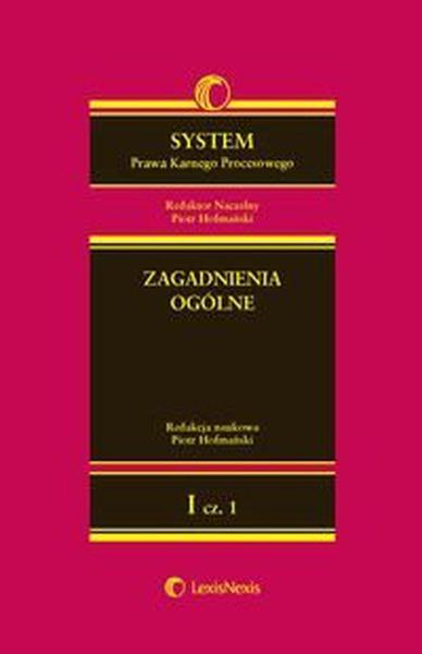 System Prawa Karnego Procesowego. Tom I. Zagadnienia ogólne. Część 1