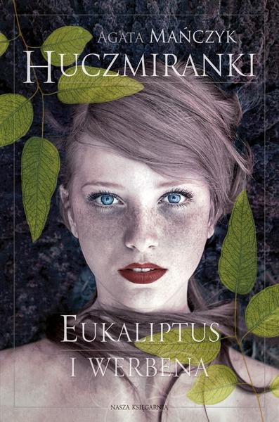 Huczmiranki. Eukaliptus i werbena. Tom 1