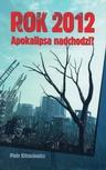 ebook Rok 2012. Apokalipsa nadchodzi? - Piotr Kitrasiewicz