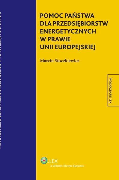 Pomoc państwa dla przedsiębiorstw energetycznych w prawie Unii Europejskiej