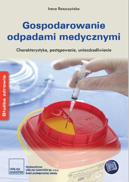 Gospodarowanie odpadami medycznymi. Charakterystyka, postępowanie, unieszkodliwianie
