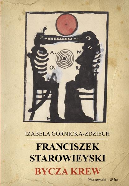Franciszek Starowieyski. Bycza krew