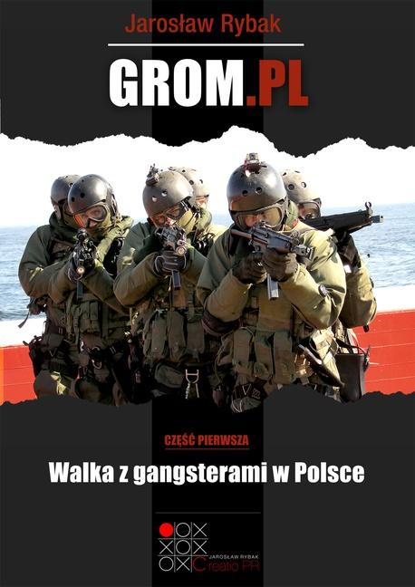 GROM.PL Prawdziwa historia - Część pierwsza - Jarosław Rybak