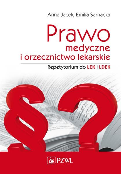 Prawo medyczne i orzecznictwo lekarskie. Repetytorium