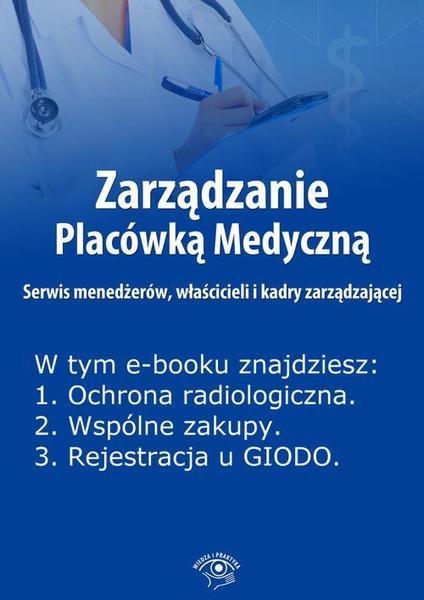 Zarządzanie Placówką Medyczną. Serwis menedżerów, właścicieli i kadry zarządzającej, wydanie kwiecień 2014 r.