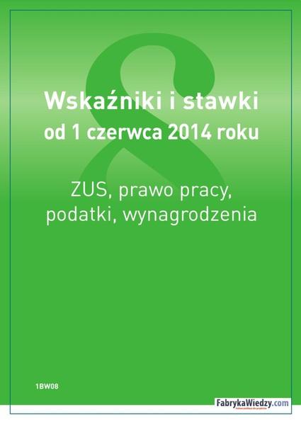 Wskaźniki i stawki od 1 czerwca 2014 roku