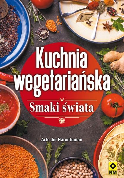 Kuchnia wegetariańska. Smaki świata.