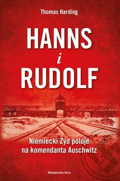 Hanns i Rudolf. Niemiecki Żyd poluje na komandanta Auschwitz