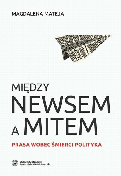 Między newsem a mitem. Prasa wobec śmierci polityka