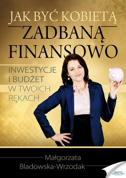 Jak być kobietą zadbaną finansowo