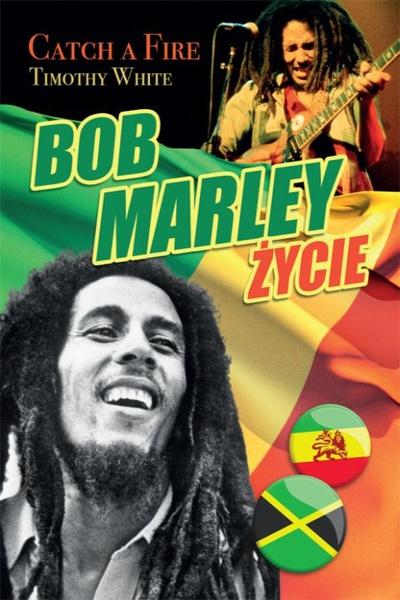 Bob Marley - Życie. Catch a fire