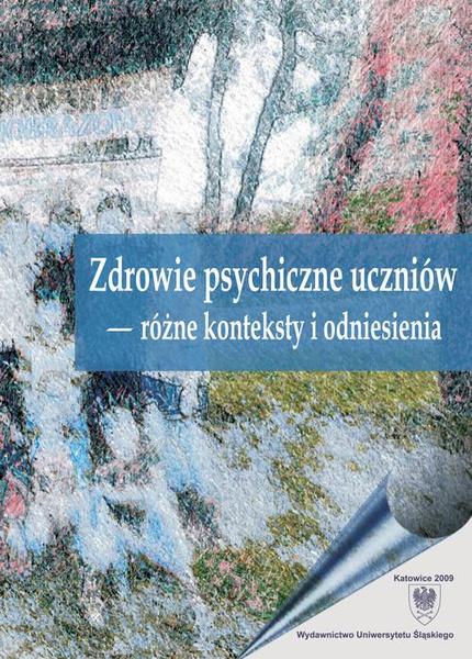 Zdrowie psychiczne uczniów – różne konteksty i odniesienia