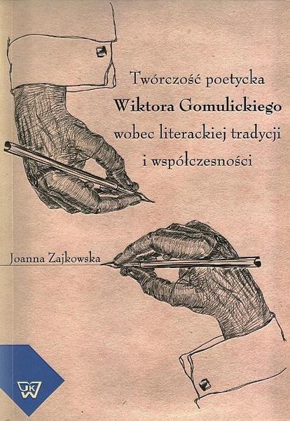 Twórczość poetycka Wiktora Gomulickiego w kontekście tradycji i nowoczesności