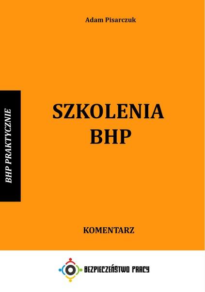 Szkolenia BHP. Komentarz