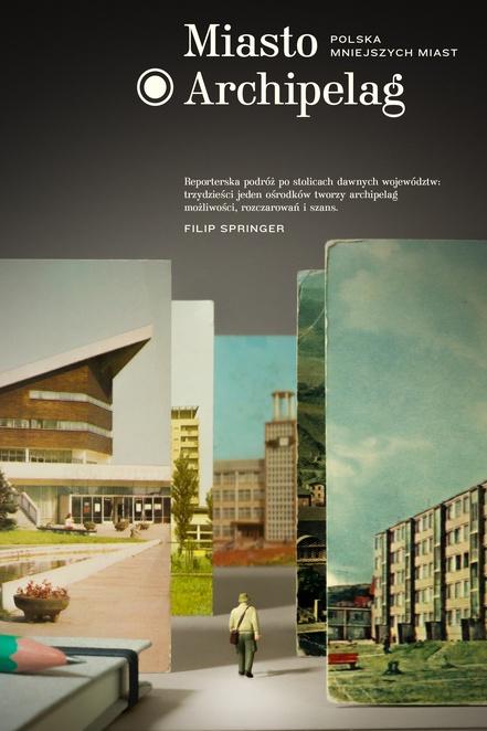Miasto Archipelag - Filip Springer