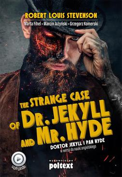 The Strange Case of Dr. Jekyll and Mr. Hyde. Doktor Jekyll i Pan Hyde w wersji do nauki angielskiego