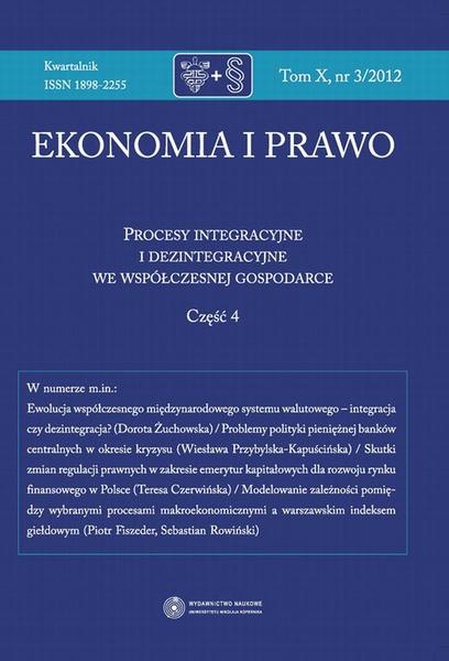 Ekonomia i prawo 2012, t. 10: Procesy integracyjne i dezintegracyjne we współczesnej gospodarce, cz. 4