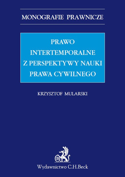 Prawo intertemporalne z perspektywy nauki prawa cywilnego