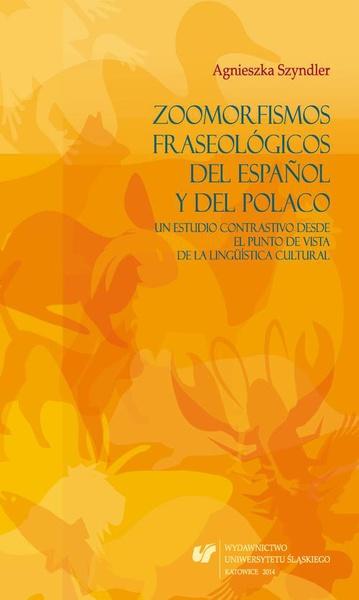 Zoomorfismos fraseológicos del español y del polaco: un estudio contrastivo desde el punto de vista de la lingüística cultural