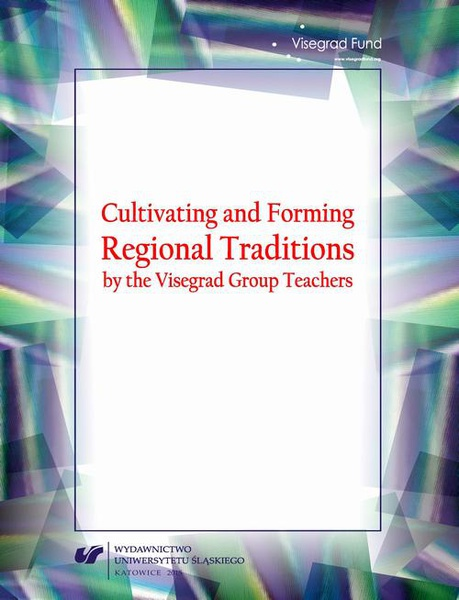 Cultivating and Forming Regional Traditions by the Visegrad Group Teachers