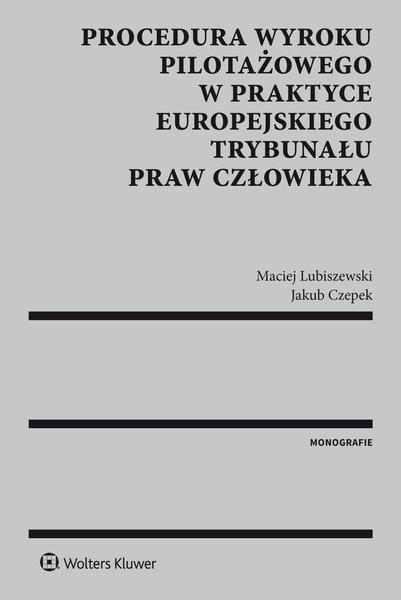 Procedura wyroku pilotażowego w praktyce Europejskiego Trybunału Praw Człowieka