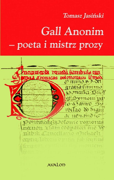 Gall Anonim - poeta i mistrz prozy. Studia nad rytmiką prozy i poezji w okresie antycznym i średniowiecznym.