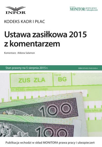Kodeks kadr i płac. Ustawa zasiłkowa 2015 z komentarzem