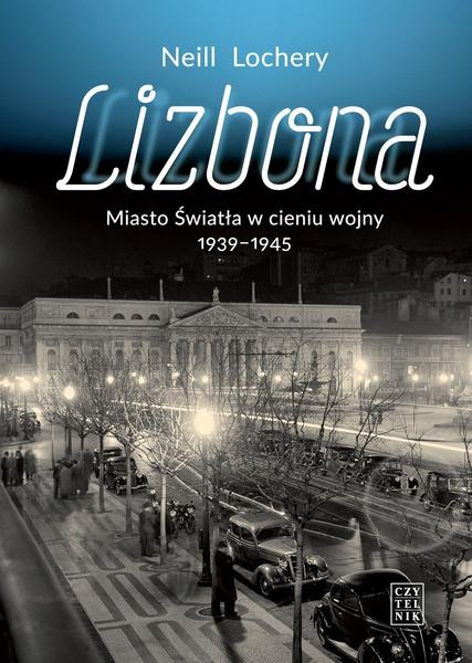 Lizbona Maisto Światła w cieniu wojny 1939-1945