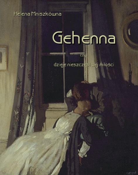 Gehenna, czyli dzieje nieszczęśliwej miłości