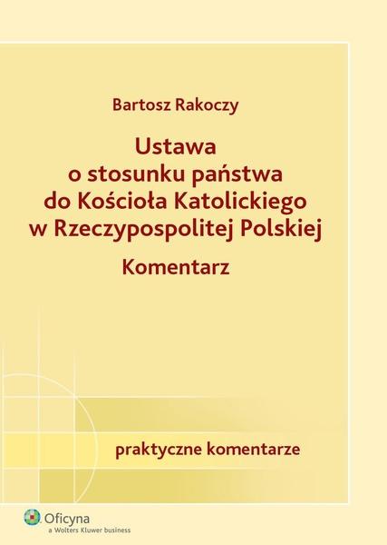 Ustawa o stosunku państwa do Kościoła Katolickiego Rzeczypospolitej Polskiej. Komentarz