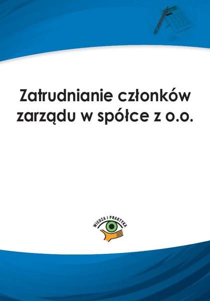 Zatrudnianie członków zarządu w spółce z o.o.