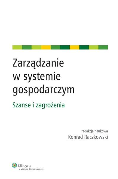 Zarządzanie w systemie gospodarczym. Szanse i zagrożenia