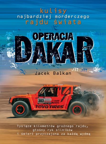 Operacja Dakar. Kulisy najbardziej morderczego