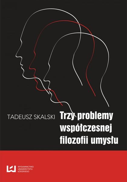 Trzy problemy współczesnej filozofii umysłu